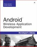 Android Wireless Application Development, Shane Conder and Lauren Darcey, 0321627091
