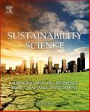 Sustainability Science : Managing Risk and Resilience for Sustainable Development, Becker, Per, 044462709X