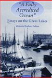 A Fully Accredited Ocean : Essays on the Great Lakes, , 0472107097