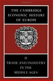 Cambridge Economic History of Europe Vol. 2 : Trade and Industry in the Middle Ages, , 0521087090