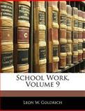 School Work, Leon W. Goldrich, 1144557097