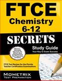 FTCE Chemistry 6-12 Secrets Study Guide : FTCE Subject Test Review for the Florida Teacher Certification Examinations, FTCE Exam Secrets Test Prep Team, 1609717090