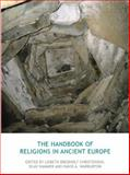 The Handbook of Religions in Ancient Europe, Lisbeth Bredholt Christensen, Olav Hammer, David Warburton, 1844657094