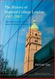History of Imperial College, 1907-2007. ., Gay, 1860947093