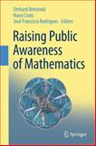 Raising Public Awareness of Mathematics, , 3642257097