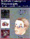 The Keyhole Concept in Neurosurgery : With Endoscope-Assisted Microsurgery and Case Studies, Perneczky, Alex, 0865777098