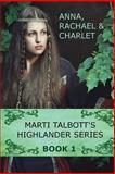 Marti Talbott's Highlander Series, Marti Talbott, 145281709X