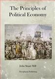 The Principles of Political Economy, John Mill, 1475067097
