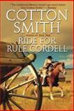 Ride for Rule Cordell, Cotton Smith, 1477807098