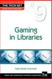 Gaming in Libraries, Czarnecki, Kelly Nicole, 1555707092