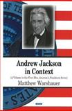 Andrew Jackson in Context, Warshauer, Matthew, 160741709X