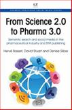 From Science 2. 0 to Pharma 3. 0 : Semantic Search and Social Media in the Pharmaceutical Industry and STM Publishing, Basset, Hervé and Stuart, David, 1843347091