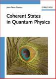 Coherent States in Quantum Physics, Gazeau, Jean-Pierre, 352740709X