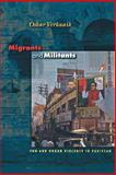 Migrants and Militants - Fun and Urban Violence in Pakistan, Verkaaik, Oskar, 0691117098