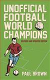 Unofficial Football World Champions, Paul Brown, 0956227090