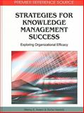 Strategies for Knowledge Management Success : Exploring Organizational Efficacy, Jennex, Murray E., 1605667099