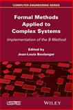 Formal Methods Applied to Industrial Complex Systems, Boulanger, 1848217099