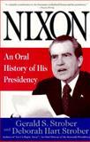 Nixon : An Oral History of His Presidency, Strober, Gerald S. and Strober, Deborah H., 0060927097