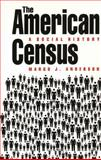 The American Census : A Social History, Anderson, Margo J., 0300047096
