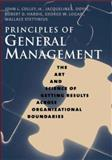 Principles of General Management : The Art and Science of Getting Results Across Organizational Boundaries, Colley, John L., Jr. and Doyle, Jacqueline L., 0300117094