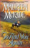 To Find You Again, Maureen McKade, 0425197093