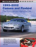 1993-2002 Camaro and Firebird Performance Handbook, Joseph Potak, 0760337098