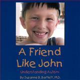 A Friend Like John, Suzanne B. Bartlett, 1452037094