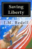 Saving Liberty, J. Bedell, 1463617097