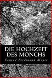 Die Hochzeit des Mönchs, Conrad Ferdinand Meyer, 147924709X