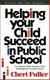 Helping Your Child Succeed in Public School, Cheri Fuller, 156179709X