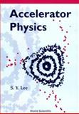 Accelerator Physics, Lee, S. Y., 981023709X