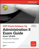 OCP Oracle Database 11g Administration II Exam Guide : Exam 1Z0-053, Bryla, Bob, 0071597093