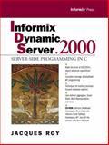 Informix Dynamic Server .2000 : Server Side Programming in C, Roy, Jacques, 013013709X