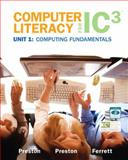 Computer Literacy for IC3, Unit 1, Preston, John and Preston, Sally, 0135017092