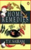 Home Remedies, T. V. Sairam and Lena Weyer, 0140277099