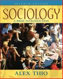 Sociology : A Brief Introduction, Thio, Alex, 0205547095