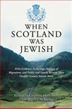 When Scotland Was Jewish, Elizabeth Caldwell Hirschman and Donald N. Yates, 0786477091