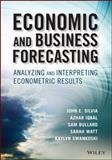 Economic and Business Forecasting : Analyzing and Interpreting Econometric Results, Silvia, John and Azhar, Iqbal, 1118497090