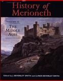 History of Merioneth II : The Middle Ages, Smith, Llinos Beverley, 070831709X