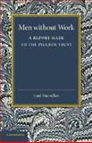 Men Without Work : A Report Made to the Pilgrim Trust, , 1107667097