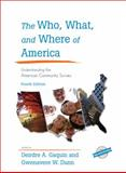 The Who, What, and Where of America : Understanding the American Community Survey, Gaquin and Dunn, 1598887092
