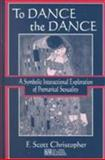 To Dance the Dance : A Symbolic Interactional Exploration of Premarital Sexuality, Christopher, F. Scott, 0805837108