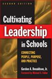 Cultivating Leadership in Schools, Gordon A. Donaldson and Gordon A. Donaldson, 0807747106
