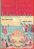 Islamic Art in Context, Abrams, Harry N., Staff, 0810927101