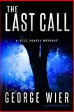 The Last Call, George Wier, 1467917109