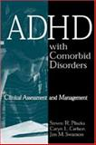 ADHD with Comorbid Disorders : Clinical Assessment and Management, Pliszka, Steven R. and Carlson, Caryn Leigh, 1572307102