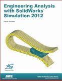 Engineering Analysis with SolidWorks 2012, Kurowski, Paul, 1585037109