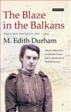The Blaze in the Balkans : Selected Writings 1903-1941, Durham, M. Edith, 1848857101