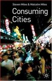 Consuming Cities, Miles, Malcolm and Miles, Steven, 0333977106