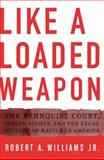 Like a Loaded Weapon 1st Edition